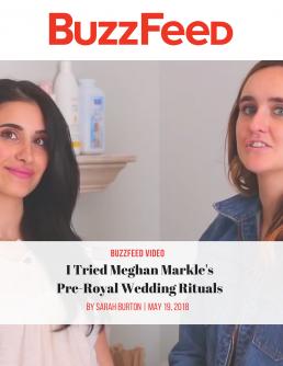 BUZZFEED feature 05/19/2018 - Megan Markle's pre royal wedding rituals